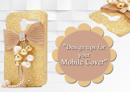 Design tips for your Mobile Cover